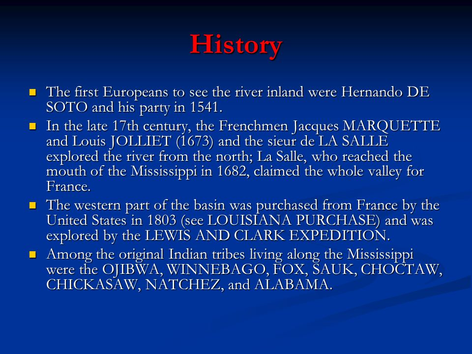 History The first Europeans to see the river inland were Hernando DE SOTO and his party in 1541. The first Europeans to see the river inland were Hern