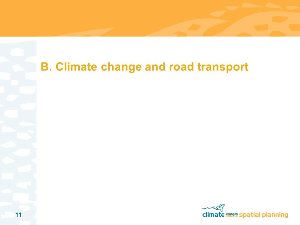 11 B. Climate change and road transport