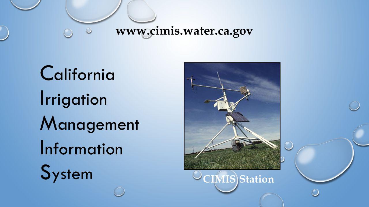 C alifornia I rrigation M anagement I nformation S ystem www.cimis.water.ca.gov CIMIS Station