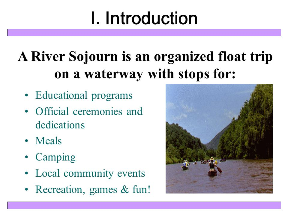 Each sojourn event can be as unique an experience as the individuals organizing it: Usually 2-8 days with overnight component.