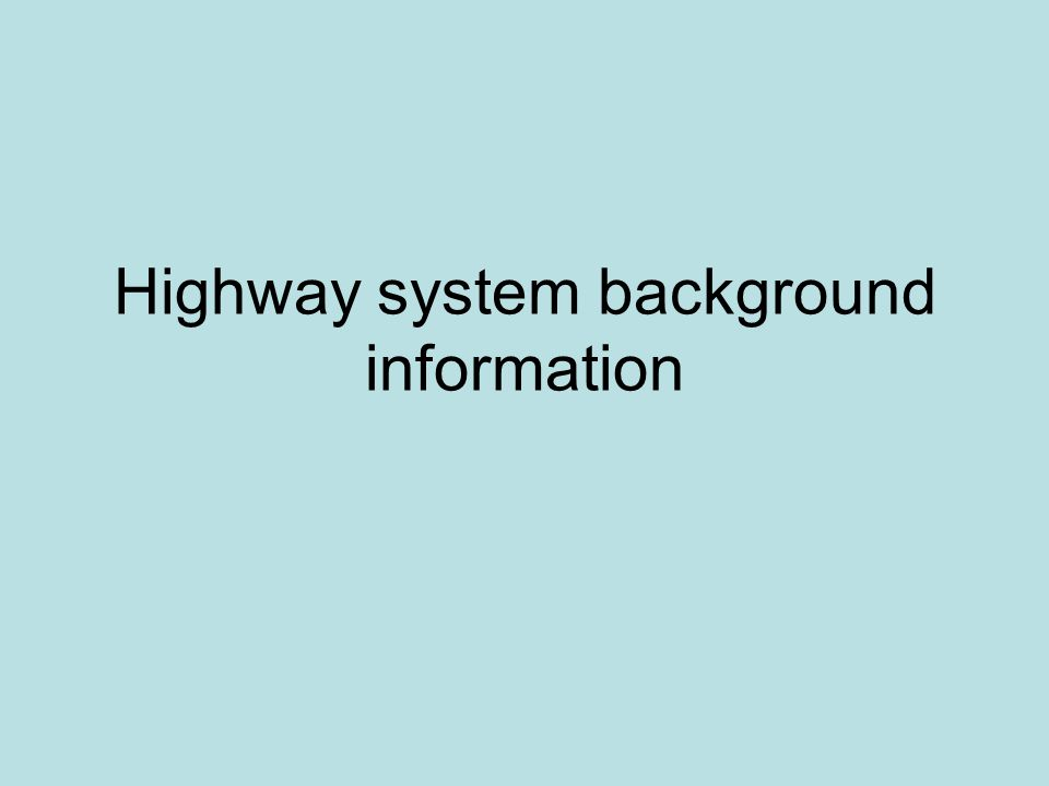 Highway system background information