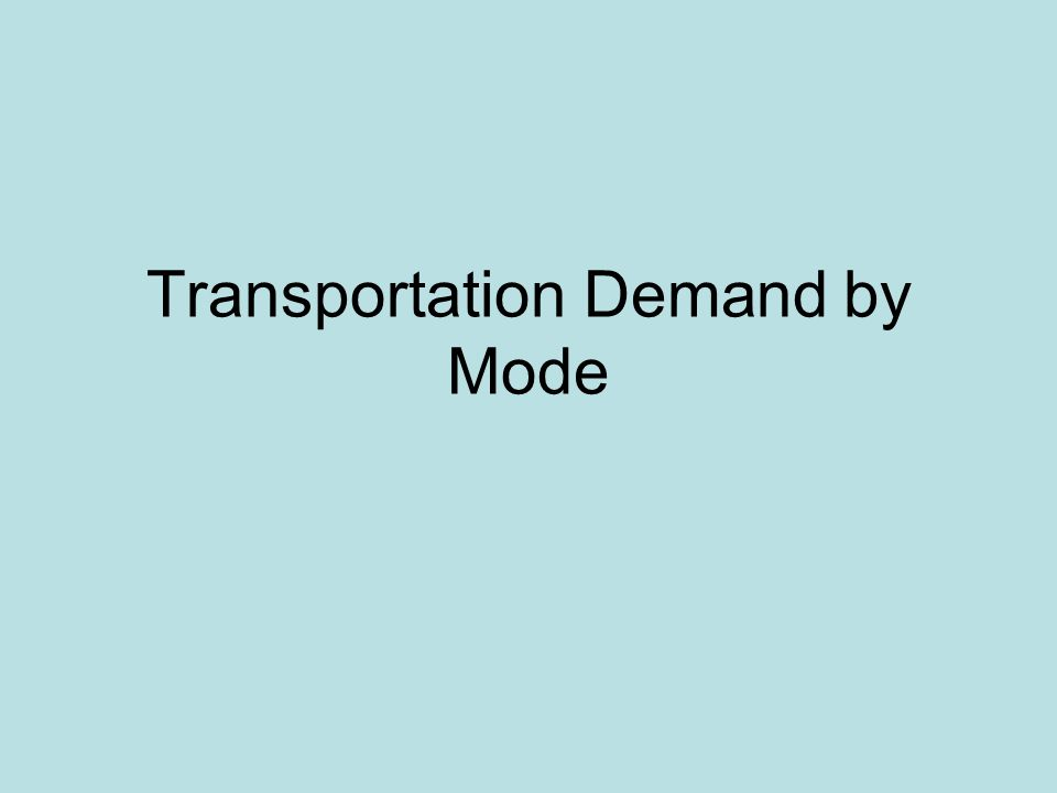 Transportation Demand by Mode