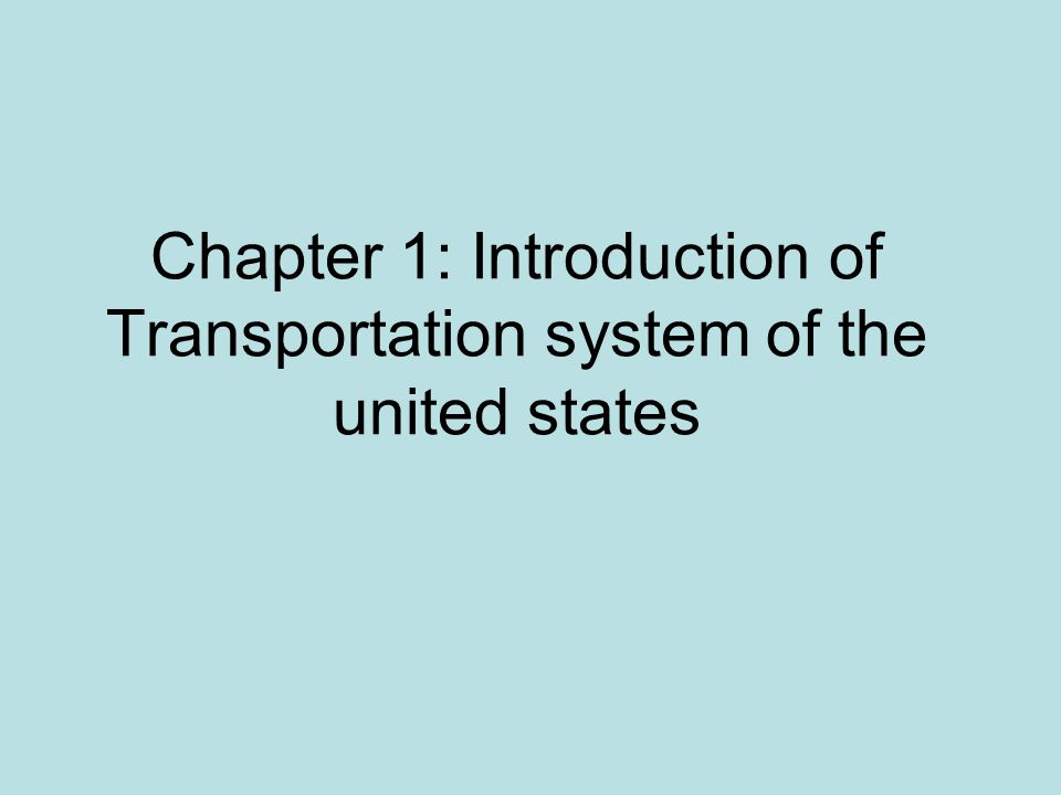Chapter 1: Introduction of Transportation system of the united states