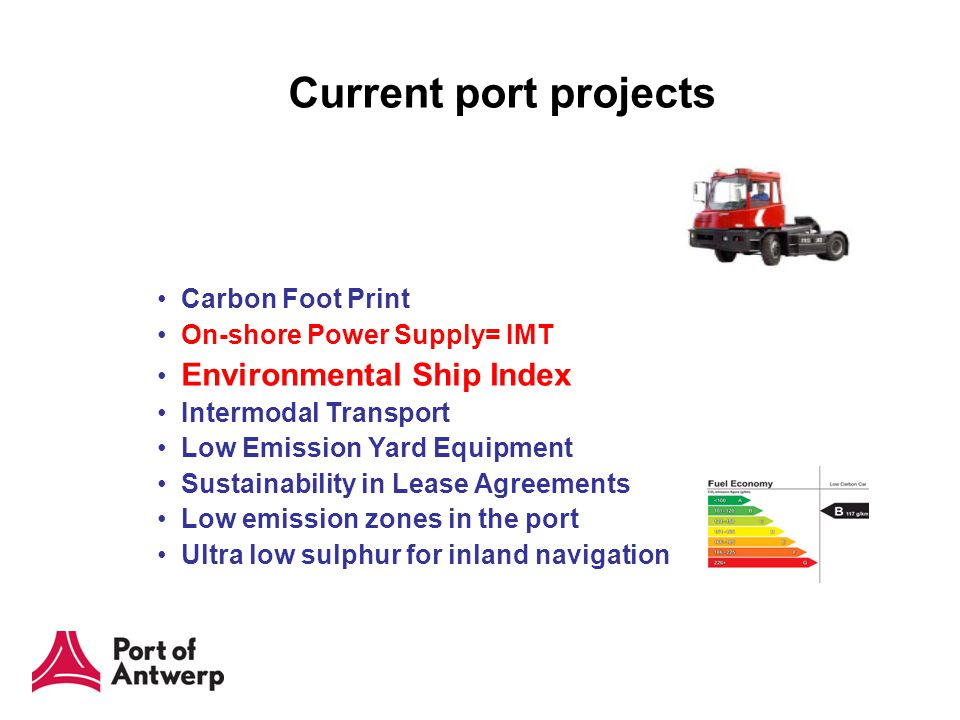 Current port projects Carbon Foot Print On-shore Power Supply= IMT Environmental Ship Index Intermodal Transport Low Emission Yard Equipment Sustainab