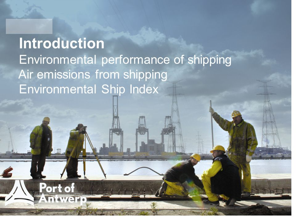 Introduction Environmental performance of shipping Air emissions from shipping Environmental Ship Index