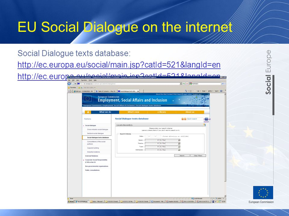 EU Social Dialogue on the internet Social Dialogue texts database: http://ec.europa.eu/social/main.jsp catId=521&langId=en