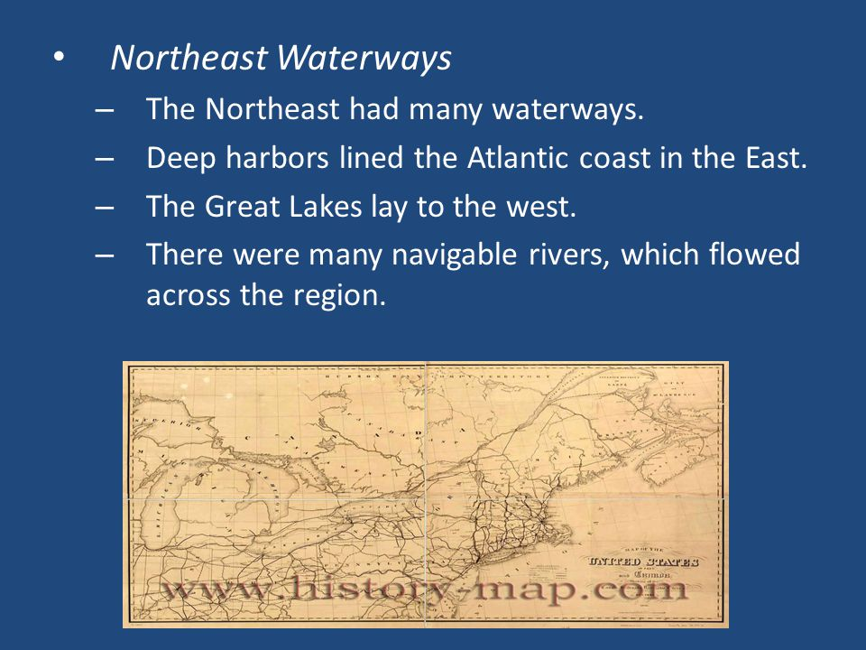 Northeast Waterways – The Northeast had many waterways.