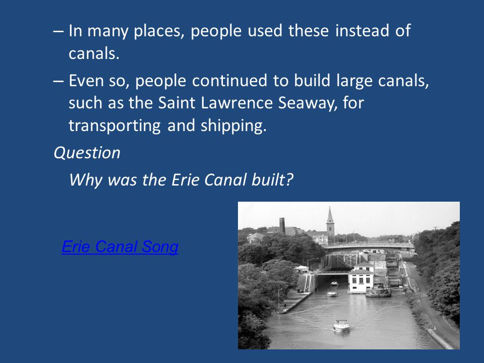 – In many places, people used these instead of canals.