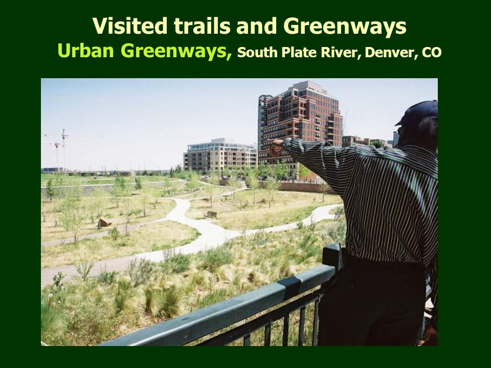 Visited trails and Greenways Urban Greenways, South Plate River, Denver, CO