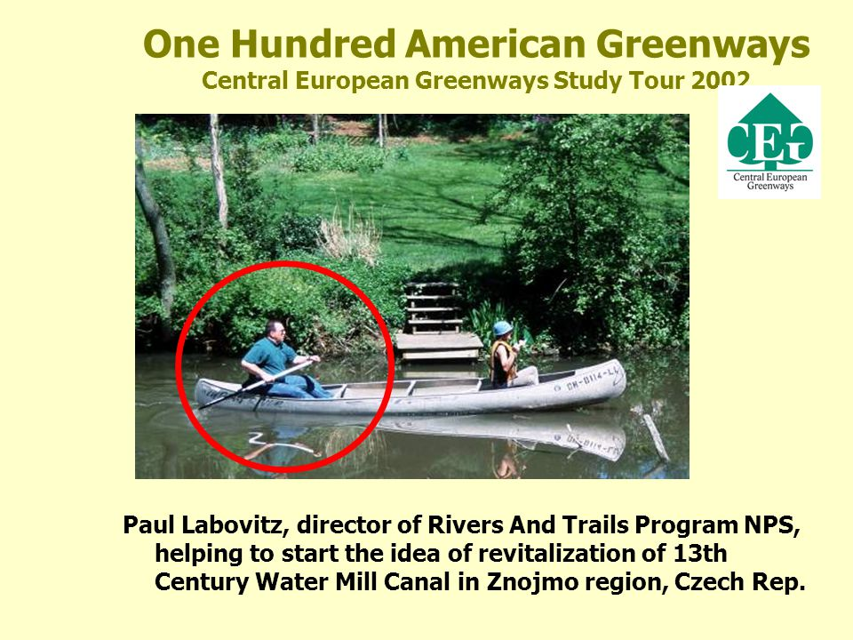 One Hundred American Greenways Central European Greenways Study Tour 2002 Paul Labovitz, director of Rivers And Trails Program NPS, helping to start t
