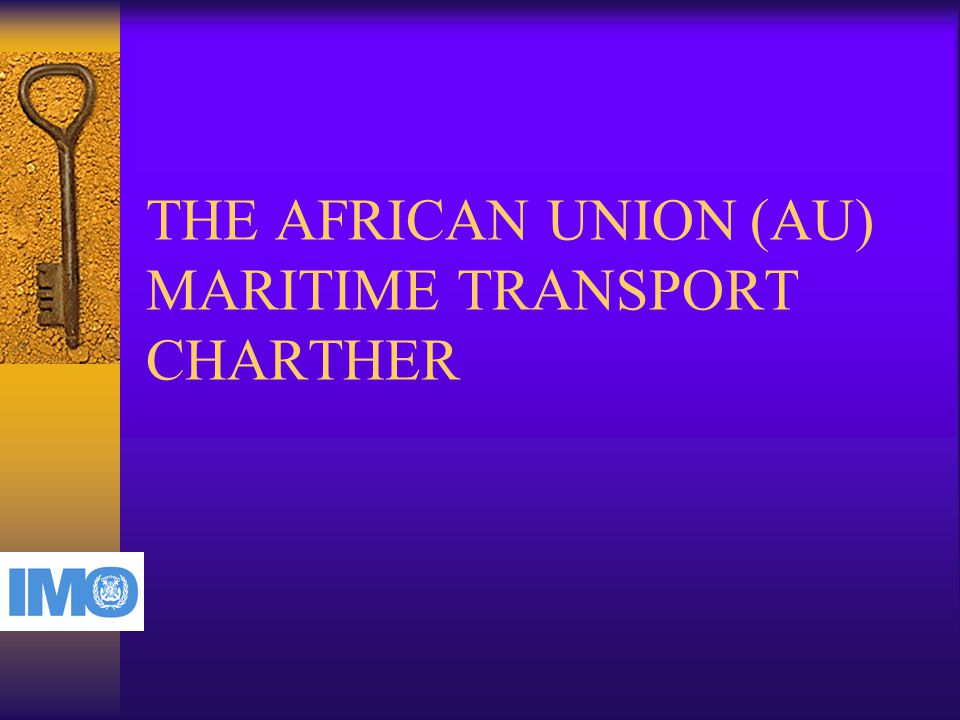 THE AFRICAN UNION (AU) MARITIME TRANSPORT CHARTHER