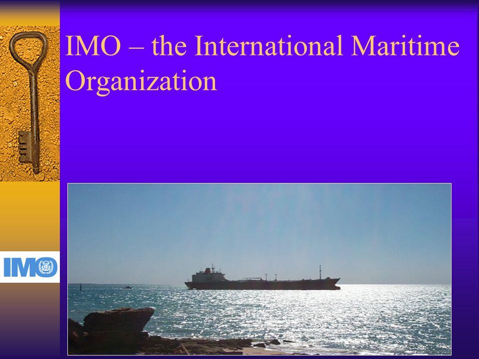 IMO – the International Maritime Organization