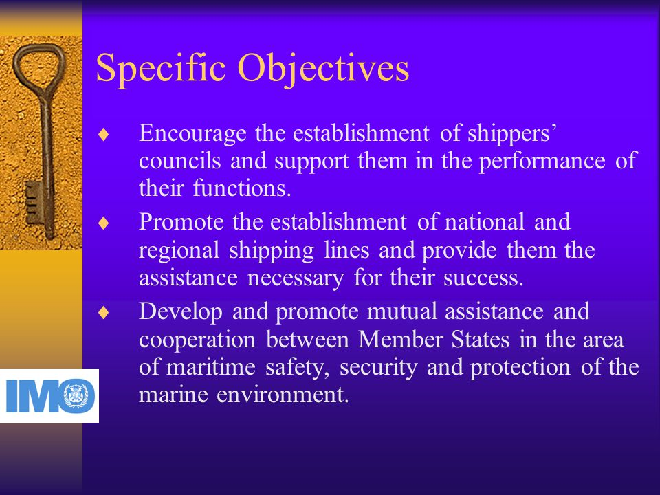 Specific Objectives  Encourage the establishment of shippers' councils and support them in the performance of their functions.
