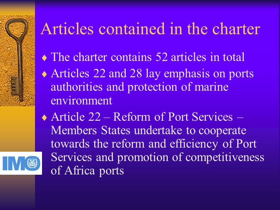 Articles contained in the charter  The charter contains 52 articles in total  Articles 22 and 28 lay emphasis on ports authorities and protection of marine environment  Article 22 – Reform of Port Services – Members States undertake to cooperate towards the reform and efficiency of Port Services and promotion of competitiveness of Africa ports