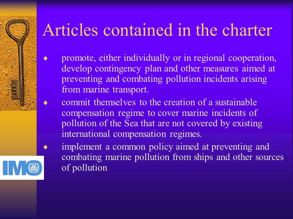 Articles contained in the charter  promote, either individually or in regional cooperation, develop contingency plan and other measures aimed at preventing and combating pollution incidents arising from marine transport.