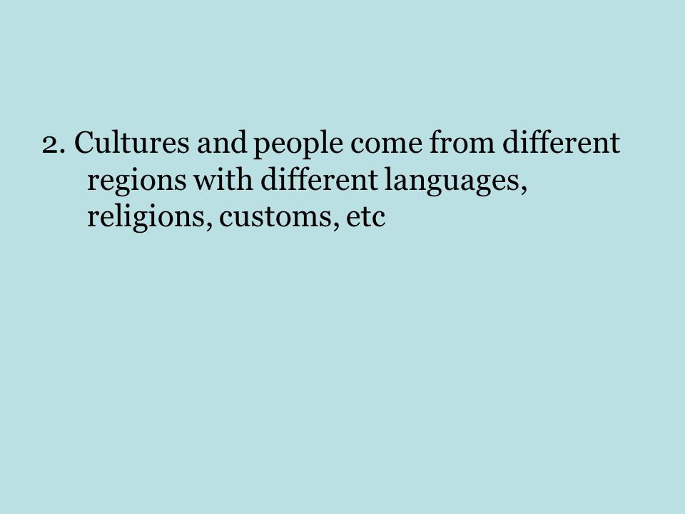 Cultural Diffusion is: 1.When cultures keep the same languages and beliefs after moving to another region 2.When cultures blend their languages and beliefs after moving to another region 3.New customs are followed by a small group of people