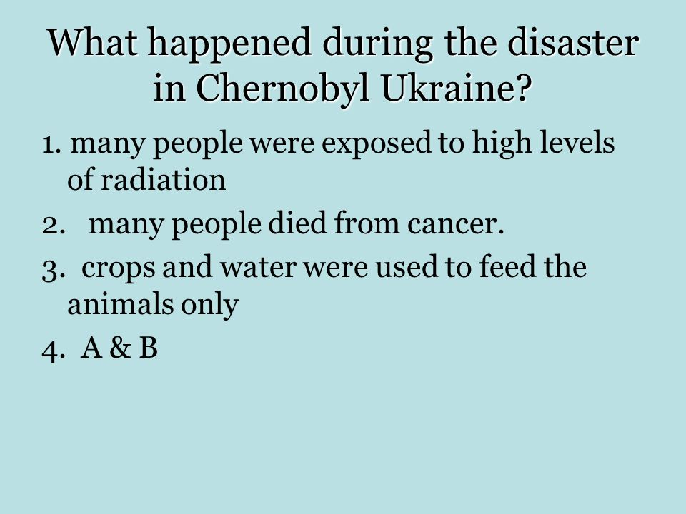 What happened during the disaster in Chernobyl Ukraine.