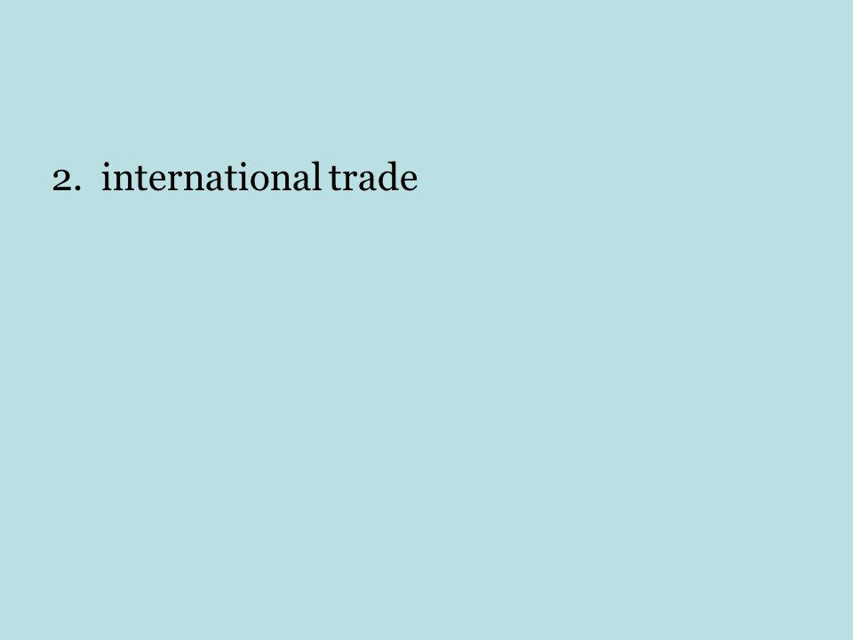 2. international trade