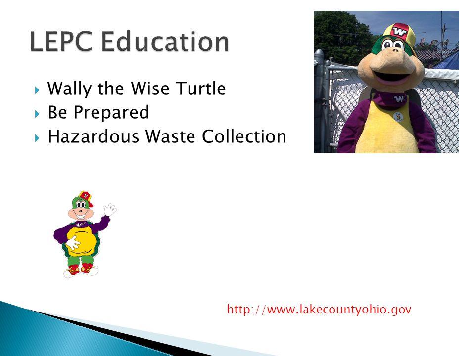  Wally the Wise Turtle  Be Prepared  Hazardous Waste Collection http://www.lakecountyohio.gov