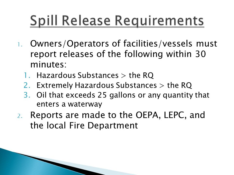 1. Owners/Operators of facilities/vessels must report releases of the following within 30 minutes: 1.Hazardous Substances > the RQ 2.Extremely Hazardo