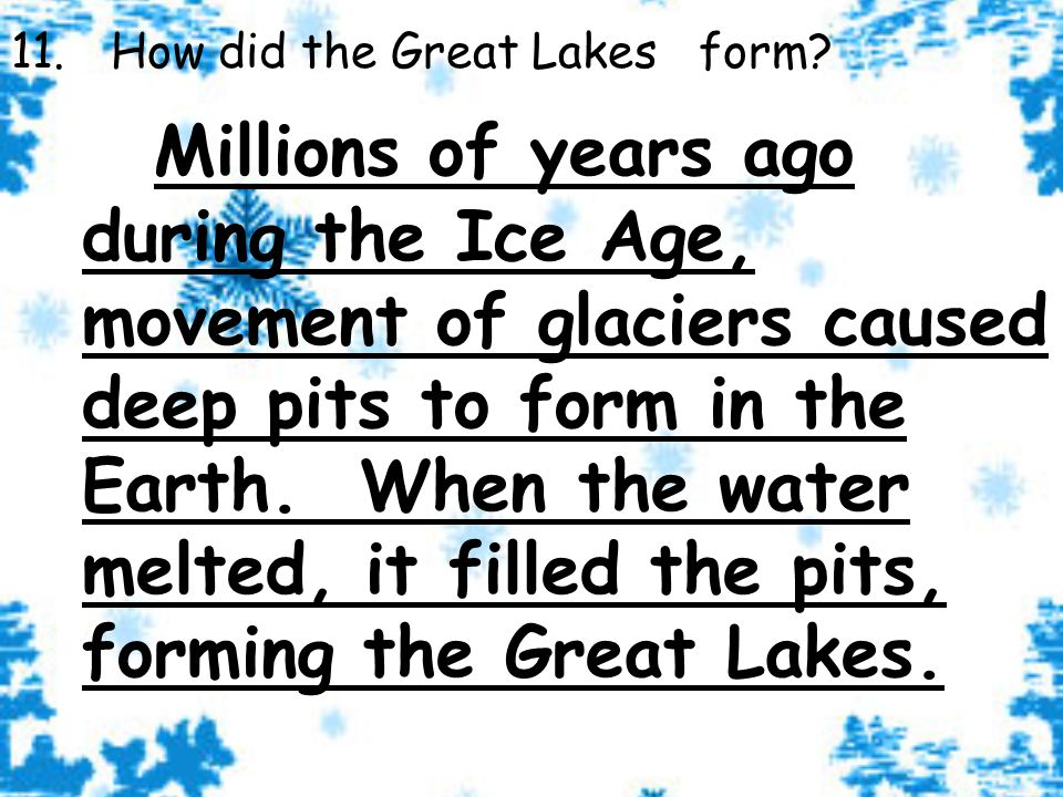 11. How did the Great Lakes form.
