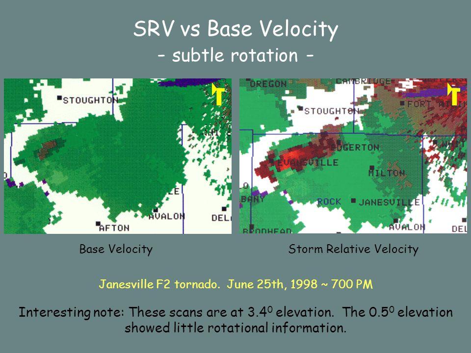 SRV vs Base Velocity - subtle rotation - Base VelocityStorm Relative Velocity Janesville F2 tornado.