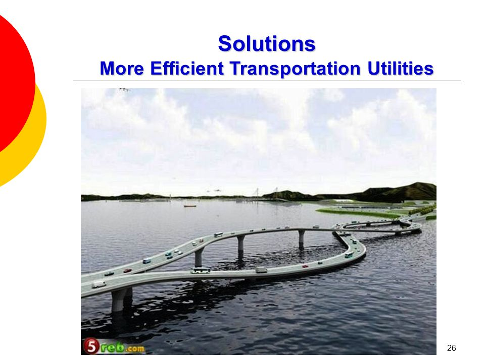 26 Solutions More Efficient Transportation Utilities