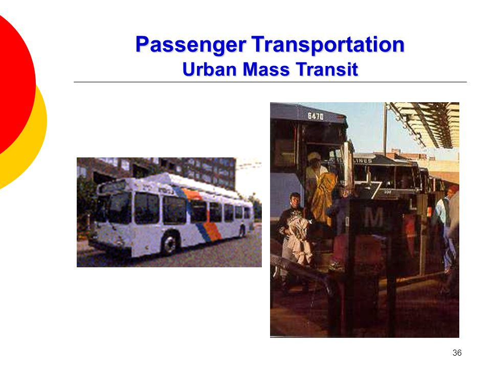 36 Passenger Transportation Urban Mass Transit