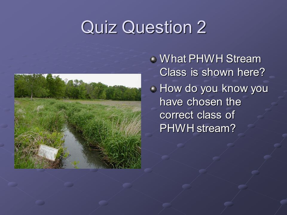 Quiz Question 2 What PHWH Stream Class is shown here.