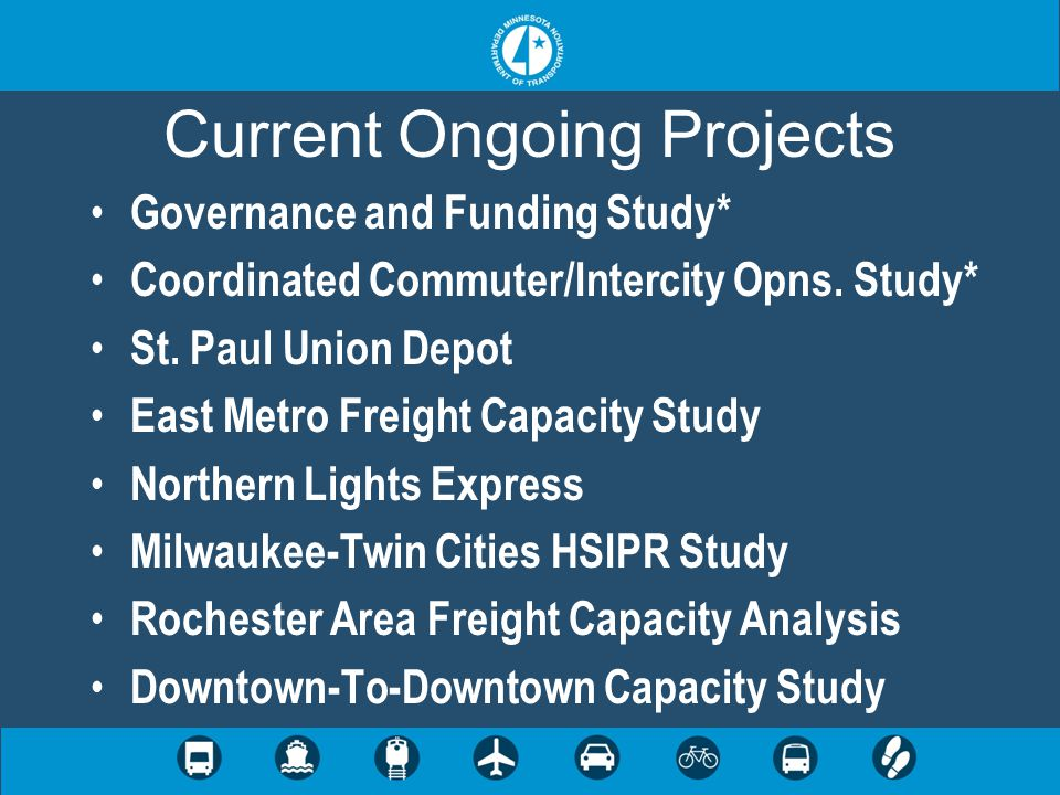 Current Ongoing Projects Governance and Funding Study* Coordinated Commuter/Intercity Opns.