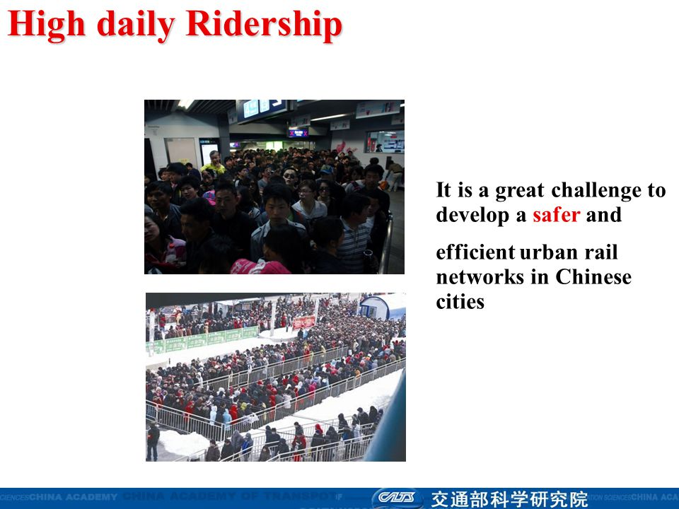 It is a great challenge to develop a safer and efficient urban rail networks in Chinese cities High daily Ridership