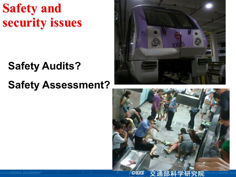 Safety and security issues Safety Audits? Safety Assessment?