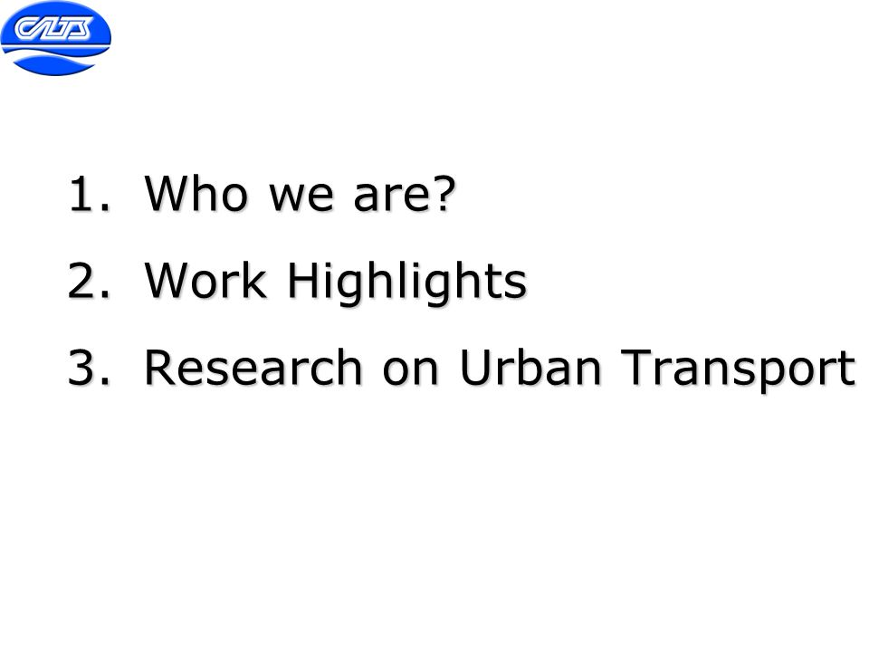 1.Who we are? 2.Work Highlights 3.Research on Urban Transport
