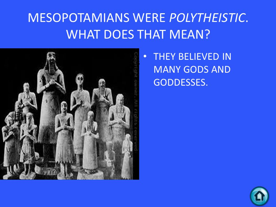 QUEEN AND PRIESTESS MESOPOTAMIANS WERE POLYTHEISTIC.