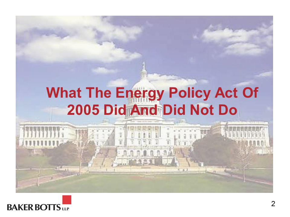 What The Energy Policy Act Of 2005 Did And Did Not Do 2