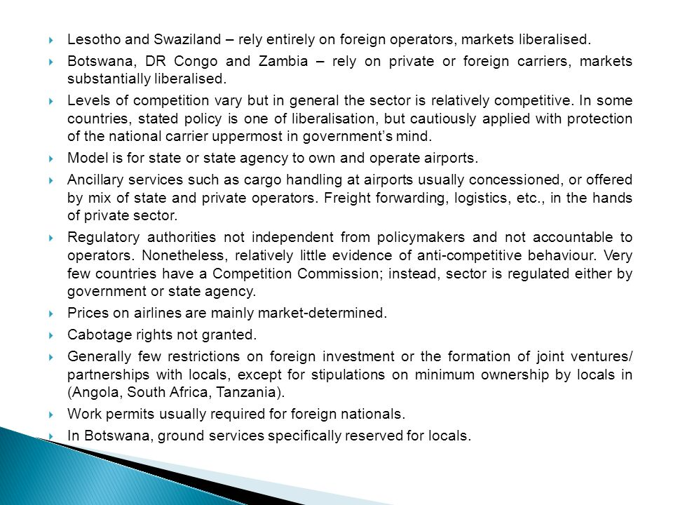  Lesotho and Swaziland – rely entirely on foreign operators, markets liberalised.