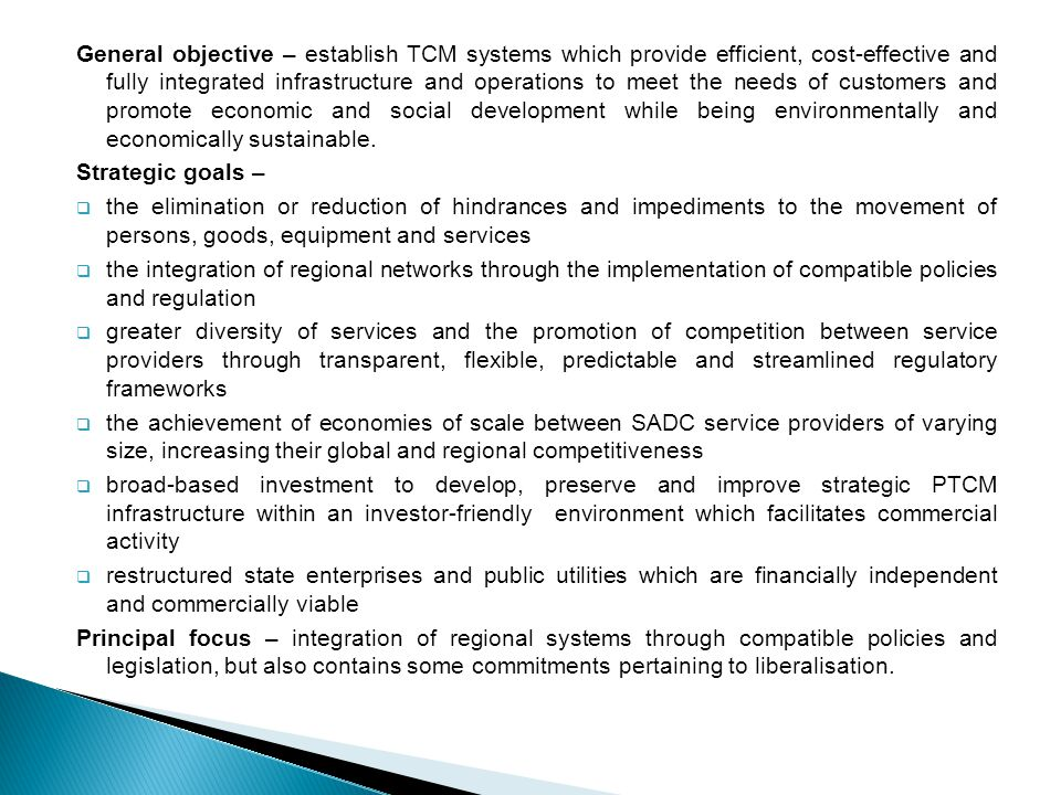 General objective – establish TCM systems which provide efficient, cost-effective and fully integrated infrastructure and operations to meet the needs of customers and promote economic and social development while being environmentally and economically sustainable.