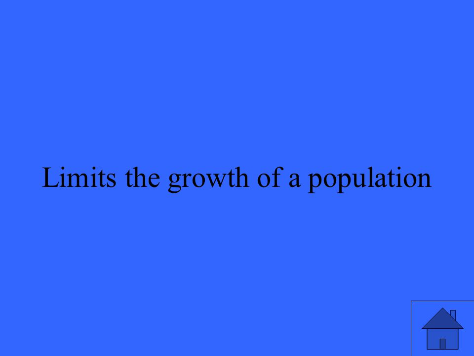 33 Limits the growth of a population