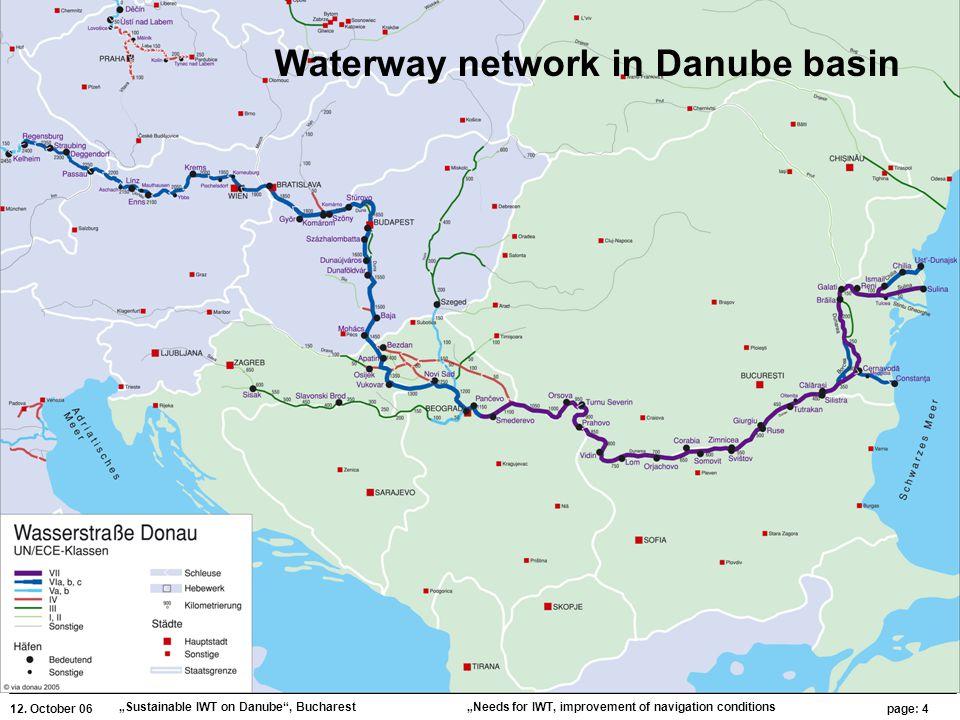 """12. October 06 """"Sustainable IWT on Danube"""", Bucharest page: 4 """"Needs for IWT, improvement of navigation conditions Waterway network in Danube basin"""