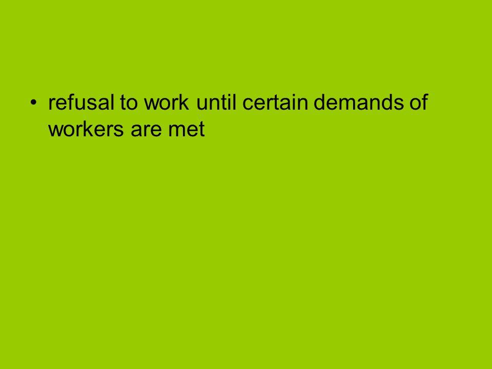 refusal to work until certain demands of workers are met