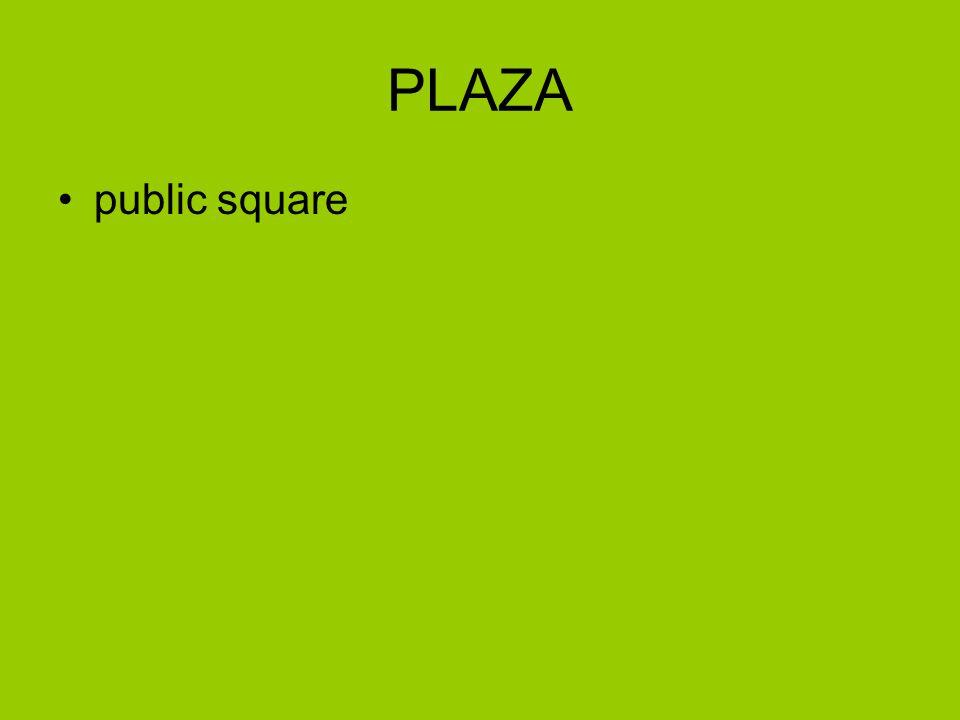 PLAZA public square