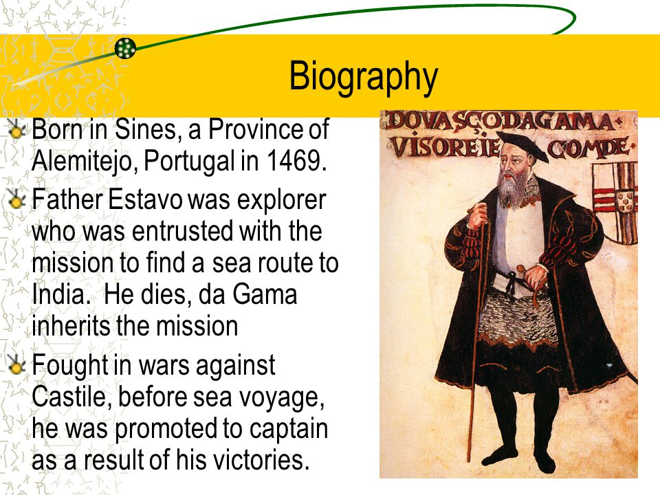 Biography Born in Sines, a Province of Alemitejo, Portugal in 1469.