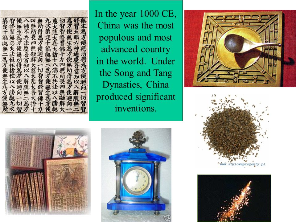 In the year 1000 CE, China was the most populous and most advanced country in the world.