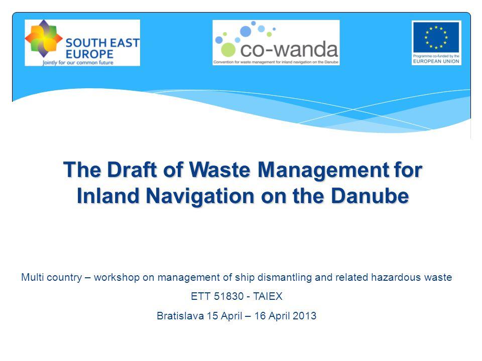  Historical background  Navigation versus polution  Project WANDA  Project CO WANDA  IDSWC Draft Contents of presentation