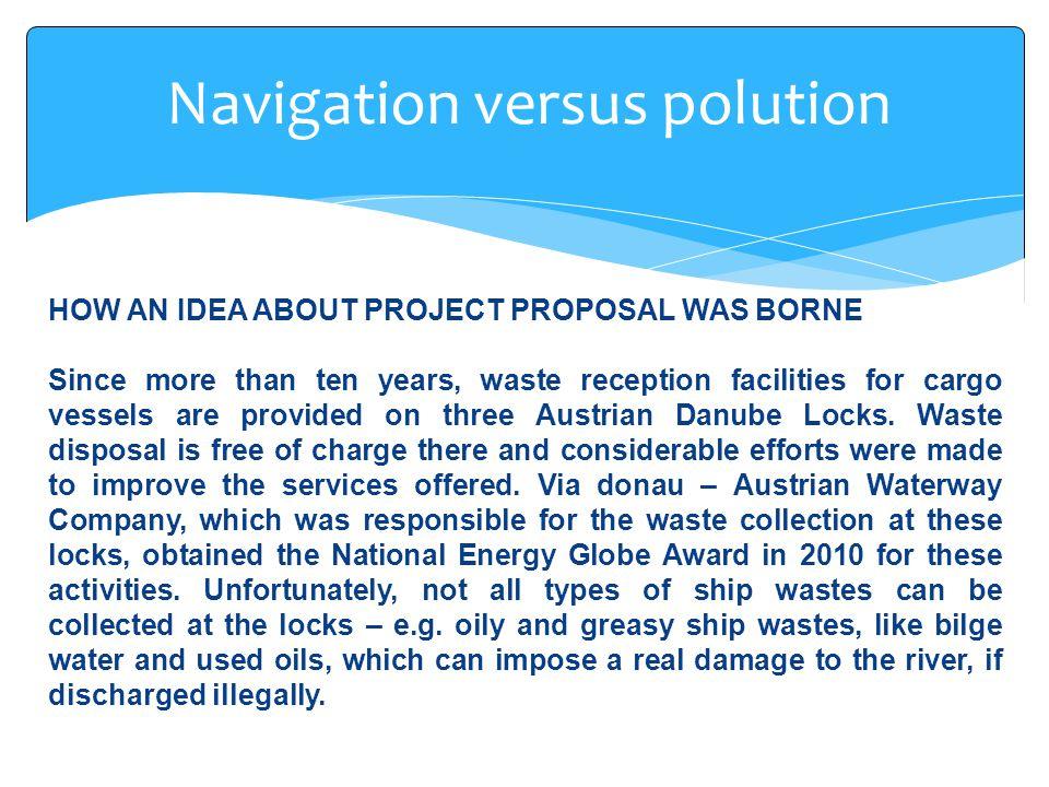  WANDA – WAste management for inland Navigation on the Danube  Duration04/2009-03/2012  SupportEuropean Regional Development Funds (ERDF)  Total cost1,667,240 Euro  Lead Partnervia donau - Österreichische Wasserstraßen-Gesellschaft mbH WANDA PROJECT