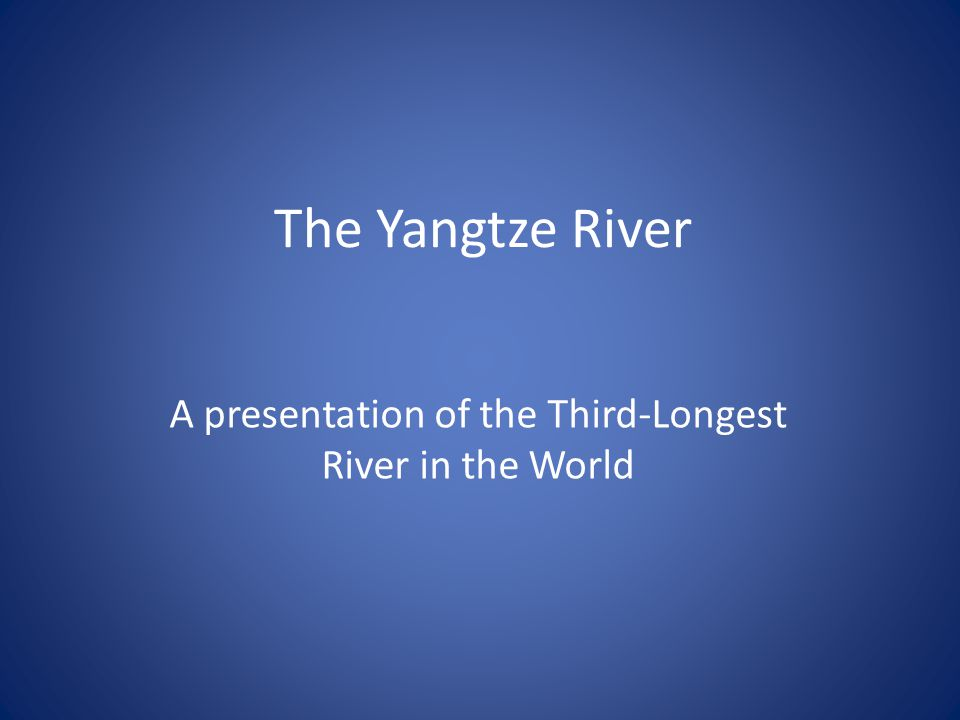 Location Dangla Mountain Range Shanghai 1.The Yangtze River originates from the Eastern part of Asia in China 2.It is more than 6.300 km long which qualifies it as the third-longest river in the world.