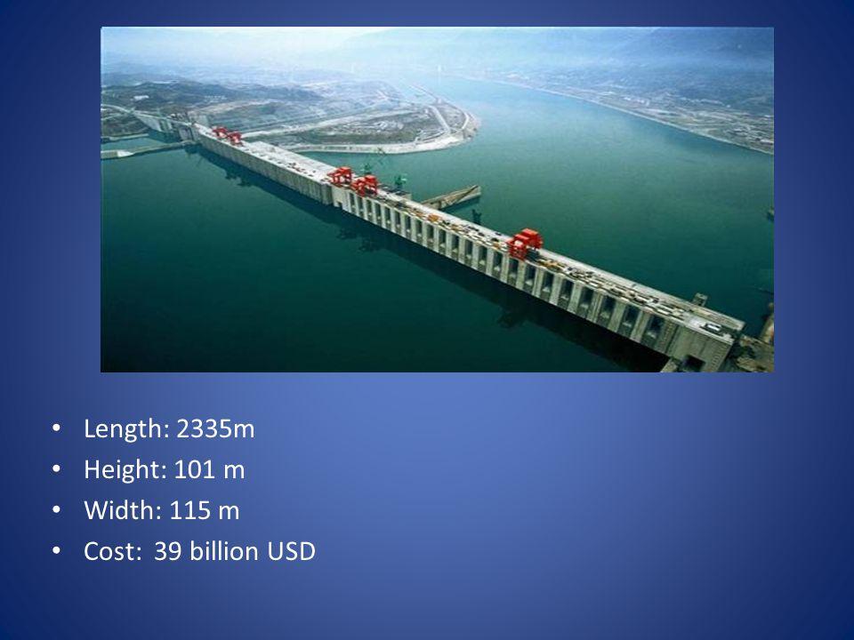 Length: 2335m Height: 101 m Width: 115 m Cost: 39 billion USD
