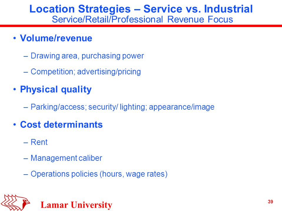 39 Lamar University Location Strategies – Service vs.