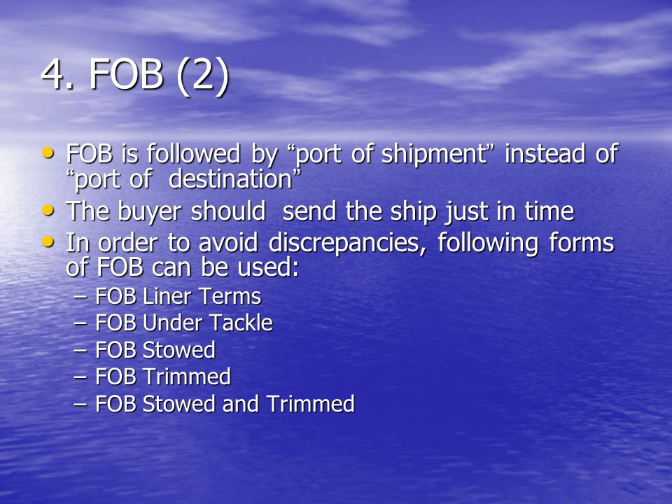 """4. FOB (2) FOB is followed by """" port of shipment """" instead of """" port of destination """" FOB is followed by """" port of shipment """" instead of """" port of des"""