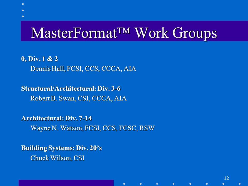 12 MasterFormat  Work Groups 0, Div.